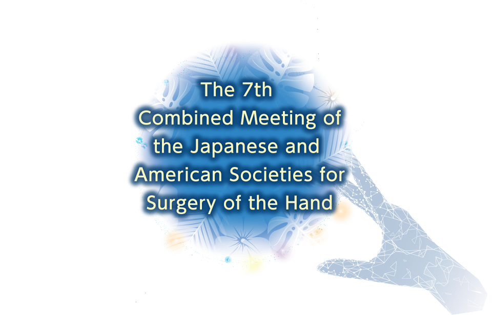 The 7th Combined Meeting of the Japanese and American Societies for Surgery of the Hand